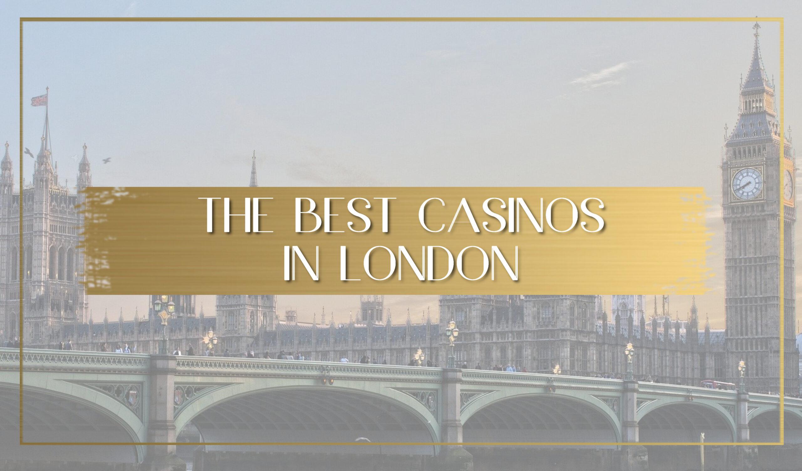 Best casinos in London main